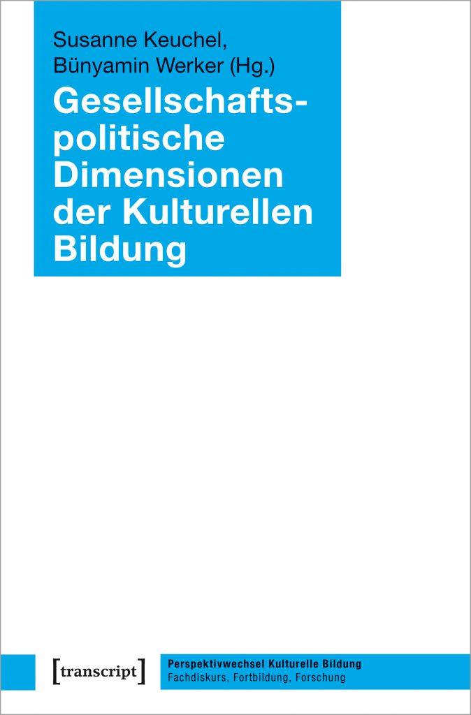 Gesellschaftspolitische Dimensionen der Kulturellen Bildung - Dritter Band aus der Schriftenreihe der Akademie erschienen